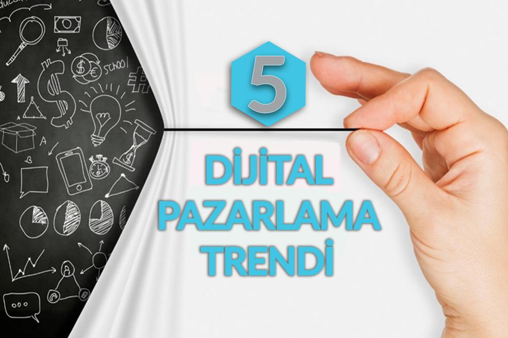 dijital-pazarlama-trendleri